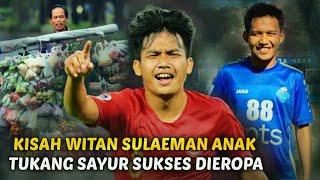 KISAH WITAN SULAEMAN : Anak Tukang Sayur Dari Kampung Sukses Di Eropa | Cerita Sepakbola Indonesia