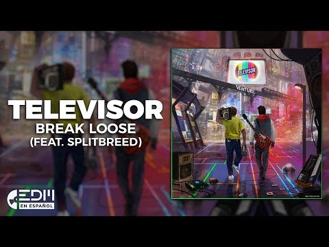 [Lyrics] Televisor - Break Loose (feat. Splitbreed) [Letra En Español]