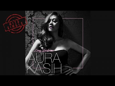 Aura Kasih - Long Distance (Official Video Lyric)