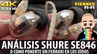 Análisis Shure Se846 Audifonos High End ✨Un Auténtico Lujo en tus Oídos | Viernes HiFi