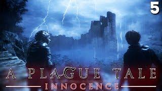 ЗАХВАТ ЗАМКА В 15 ЛЕТ ► A Plague Tale Innocence Прохождение Часть 5 - Глава 7-8 Наш Дом