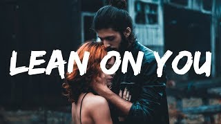 Russ - Lean On You (Lyrics / Lyric Video)