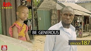 BE GENEROUS Mark Angel Comedy Episode 187