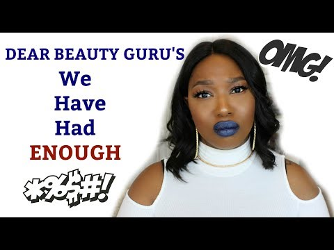 THINGS I WISH BEAUTY GURU'S WOULD STOP DOING….PLEASE!!