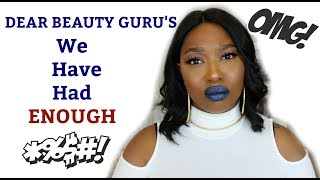 THINGS I WISH BEAUTY GURU'S WOULD STOP DOING....PLEASE!!