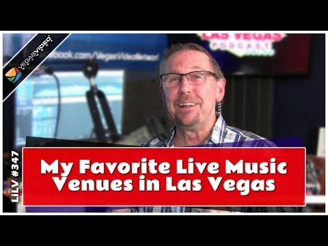 My Favorite Live Music Venues In Las Vegas - LiLV #347