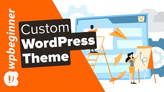 How to Create a Custom WordPress Theme (without Code)