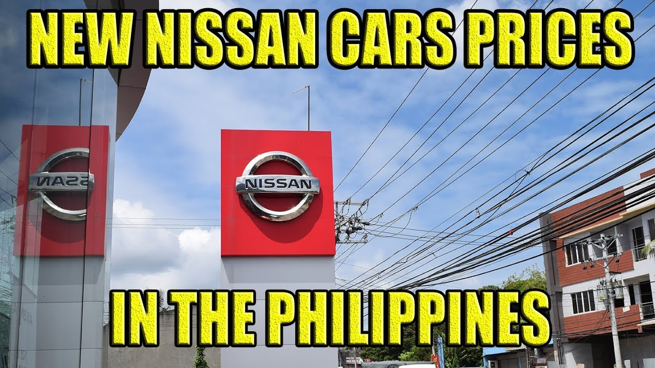 New Nissan Car Prices In The Philippines 2019 Youtube