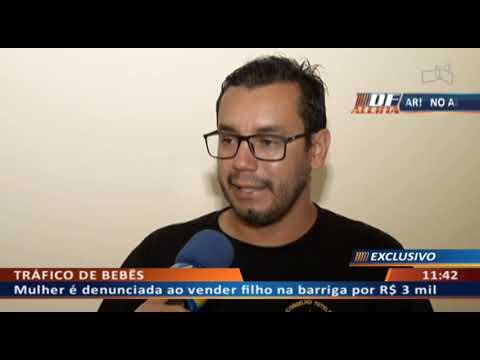 DF ALERTA - Mulher é denunciada ao vender filho na barriga por R$ 3 mil