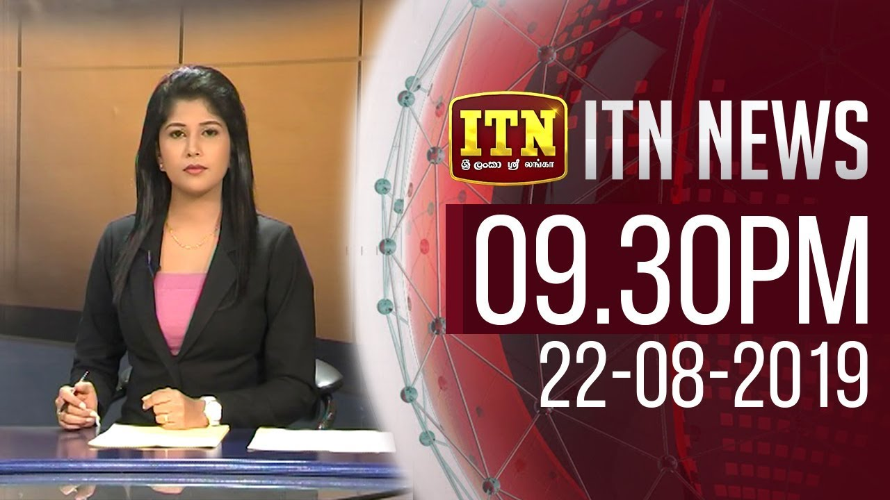 ITN News 2019-08-22 | 09 30 PM | CeylonHitZ LK