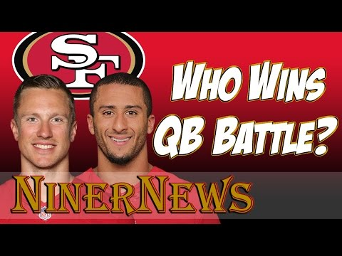 Who wins QB Battle? Kaepernick or Gabbert? - NinerNews