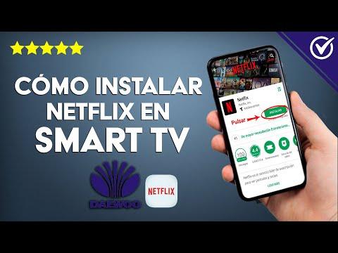 Cómo Descargar e Instalar Netflix en un Smart TV Daewoo paso a paso