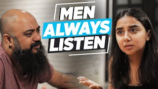 Men Always Listen | MostlySane