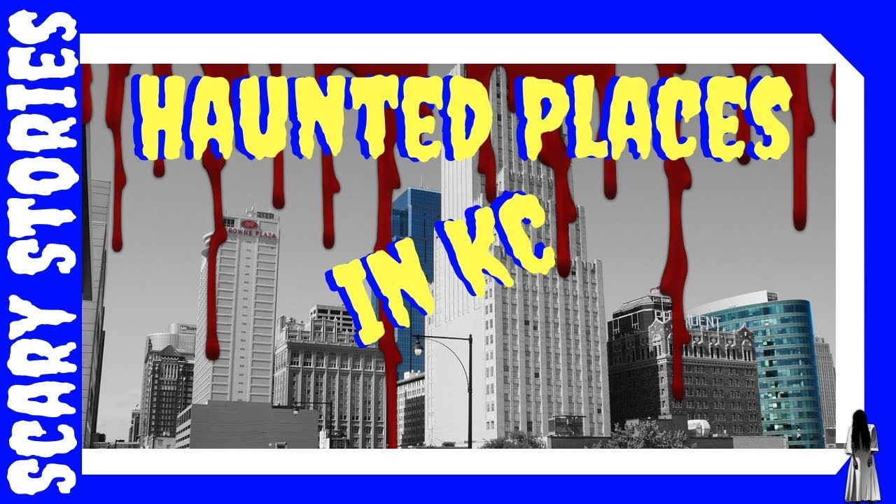 Haunted Places In Kansas City Missouri: Top Haunted Places In KC