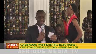 CAMEROON PRESIDENTIAL ELECTIONS : OPPOSITION CONTEST ELECTIONS. HEARING DAY 3