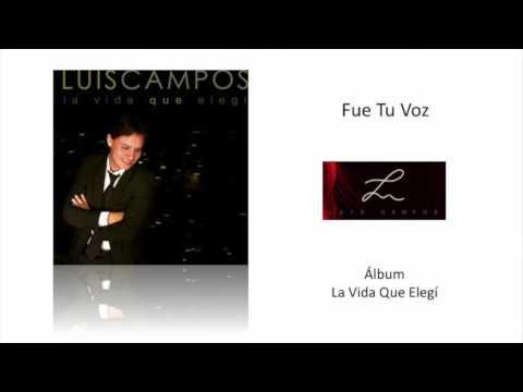 Luis Campos - Fue Tu Voz (Cover Audio)