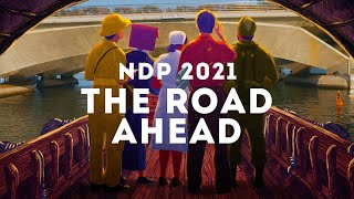 NDP 2021 Theme Song - The Road Ahead [Official Music Video]