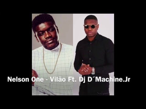 Nelson One   Vilão Ft  Dj D´Machine Jr