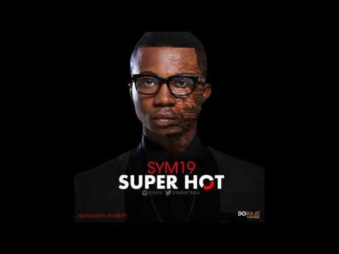 Sym19 - Super Hot (Prod By KukBeat)
