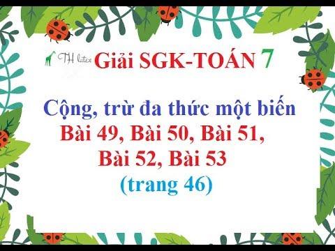 [Giải bài tập SGK-Toán lớp 7]Cộng, trừ đa thức một biến-Bài 49, Bài 50,Bài 51,Bài 52,Bài 53-trang 46