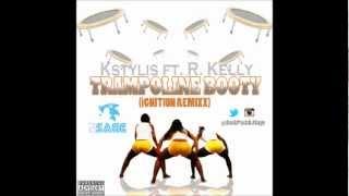 Trampoline Booty (Ignition Remixx) - DJ Sage