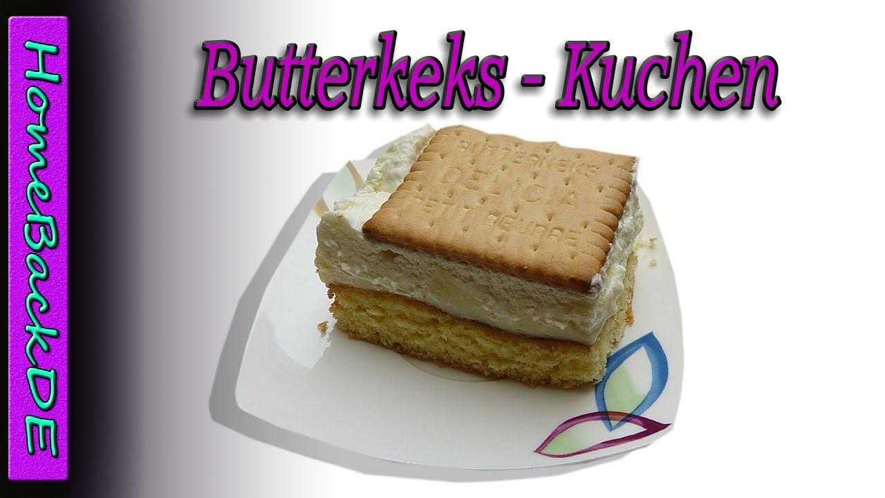 Butterkekskuchen - Backanleitung von HomeBackDE - YouTube