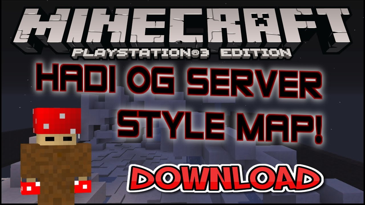 HADI OG SERVER STYLE MAP DOWNLOAD MINECRAFT PS3 PS4 EU US DISC