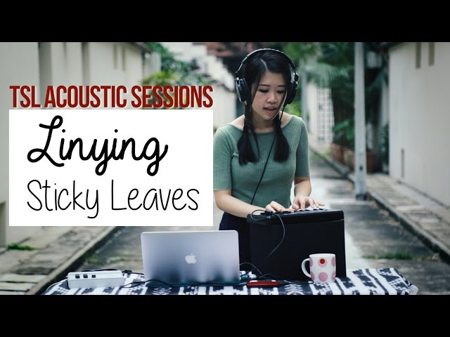 Sticky Leaves (Acoustic) - Linying | TSL Acoustic Sessions