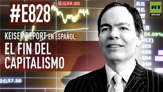 Keiser Report en español: El fin del capitalismo (E828)