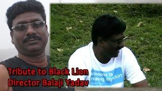 Tribute to Black Lion Director Balaji Yadav