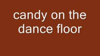 candy on the dance floor