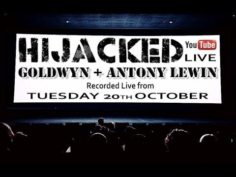 HiJacked Live 20/10/15 Goldwyn & Antony Lewin