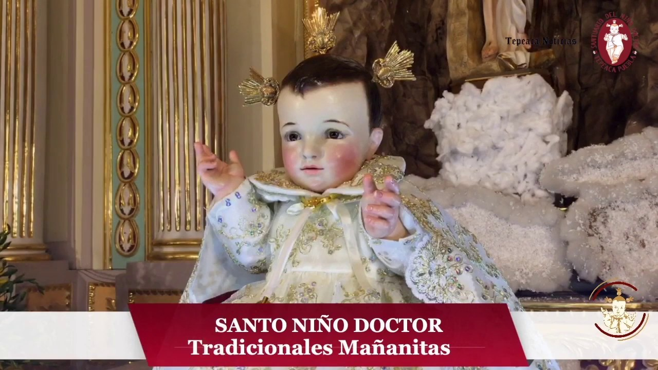 Fieles le cantan las MAÑANITAS al Santo Niño Dr en Tepeaca - YouTube