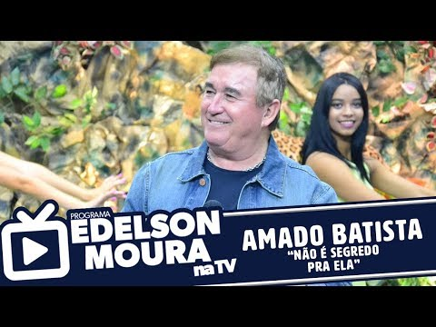 Amado Batista - Não É Segredo Pra Ela | Edelson Moura na TV 91
