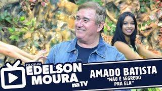 Video Amado Batista - Não É Segredo Pra Ela   Edelson Moura na TV 91 download MP3, 3GP, MP4, WEBM, AVI, FLV Agustus 2018