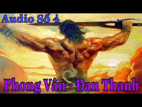 Audio Số 4 – Đọc Truyện Phong Vân – Đan Thanh