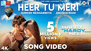 Heer Tu Meri Official Song Happy Hardy And Heer Himesh Reshammiya & Sonia Mann Anusha Mani