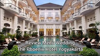 Review Menu Wedding The Phoenix Hotel Yogyakarta