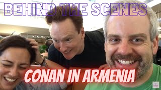 Conan In Armenia (Behind the scenes)