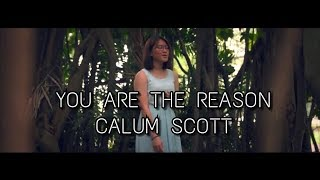 Download Lagu You are the Reason - Calum Scott (Cover) Mp3