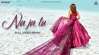 Dhvani Bhanushali Na Ja Tu Remix DJ Charles | Full Video | New Songs 2020