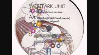 Westpark Unit - Stoned Love