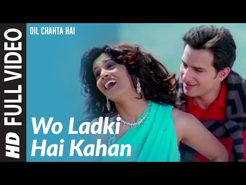 Mix - Wo Ladki Hai Kahan [Full Song] Dil Chahta Hai