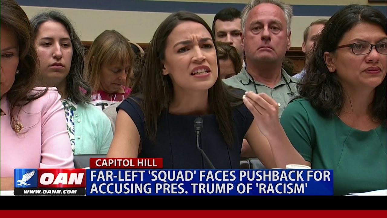 OAN Far-left 'squad' faces pushback for accusing President Trump of 'racism'