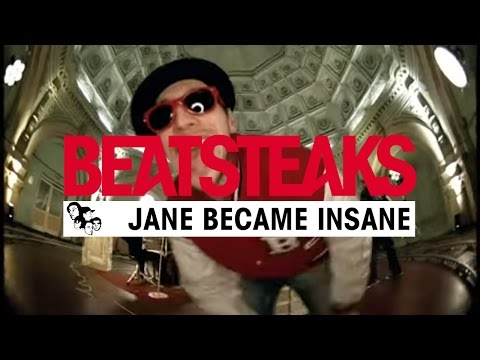 Beatsteaks - Jane Became Insane (Official Video)