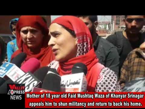 Mother of 18 year old Faid Mushtaq Waza of Khanyar Srinagar appeals him to shun militancy and return