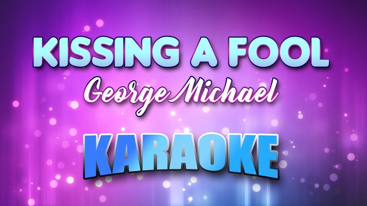 Kissing A Fool - George Michael (Karaoke version with Lyrics)