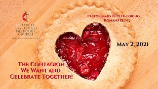 Sunday Service - May 2, 2021 - Contagion We Want and Celebrate Together - Pastor Mary Butler-Loring