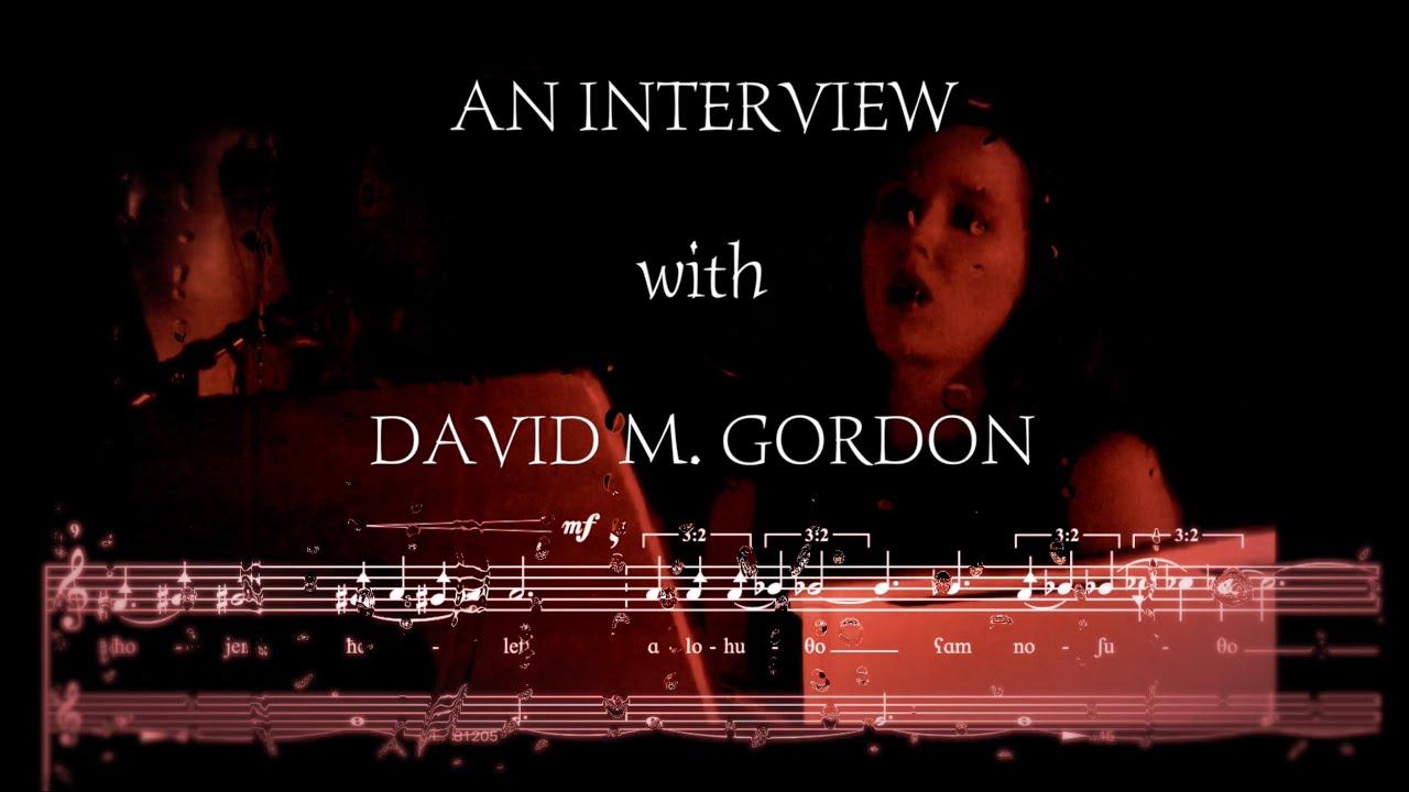 Composer Interview: David M. Gordon