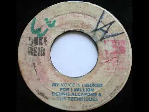 DENNIS ALCAPONE & THE TECHNIQUES - My voice is insured for half million + version (1972 Duke reid=